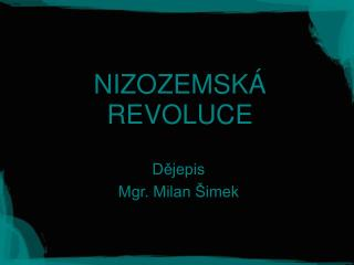 NIZOZEMSK� REVOLUCE