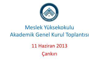 Meslek Yüksekokulu Akademik Genel Kurul Toplantısı