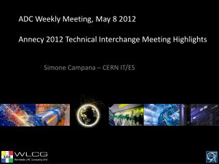 ADC Weekly Meeting ,  May 8 2012  Annecy 2012 Technical  Interchange Meeting  Highlights