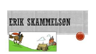 Erik Skammelsøn