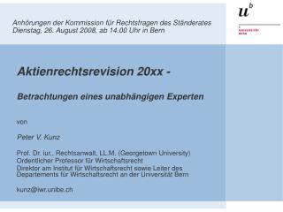 Aktienrechtsrevision 20xx - Betrachtungen eines unabhängigen Experten von Peter V. Kunz