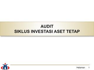 AUDIT SIKLUS INVESTASI ASET TETAP