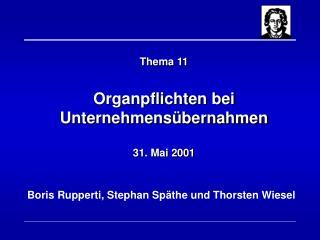 Thema 11 Organpflichten bei Unternehmensübernahmen 31. Mai 2001