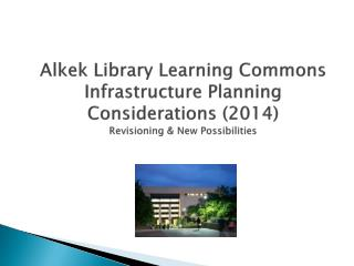 Alkek Library Learning Commons  Infrastructure  Planning  Principles
