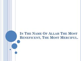 In The Name Of Allah The Most Beneficent, The Most Merciful.