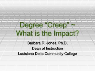 Degree  Creep   What is the Impact