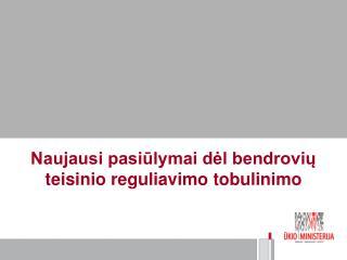 Naujausi pasiūlymai dėl bendrovių teisinio reguliavimo tobulinimo