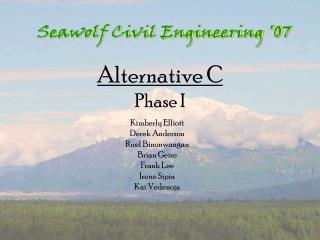 Alternative C Phase I