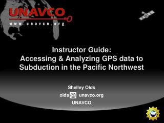 Instructor Guide: Accessing & Analyzing GPS data to  Subduction in the Pacific Northwest