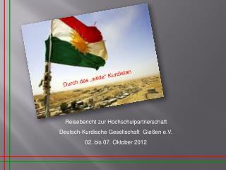 Reisebericht zur Hochschulpartnerschaft  Deutsch-Kurdische Gesellschaft  Gießen e.V.
