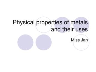Physical properties of metals and their uses