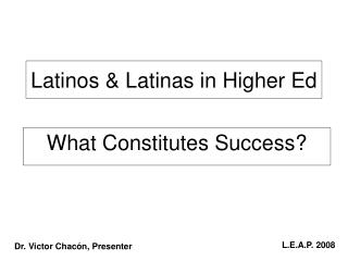 Latinos & Latinas in Higher Ed
