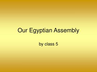 Our Egyptian Assembly