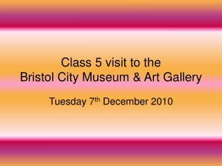 Class 5 visit to the Bristol City Museum & Art Gallery