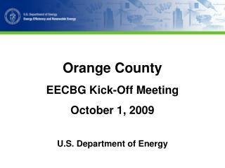 Orange County EECBG Kick-Off Meeting October 1, 2009