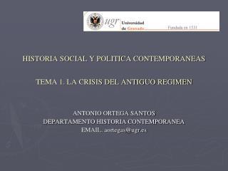 HISTORIA SOCIAL Y POLITICA CONTEMPORANEAS TEMA 1. LA CRISIS DEL ANTIGUO REGIMEN