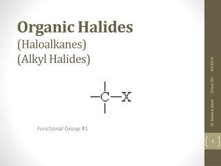 Organic Halides (Haloalkanes) (Alkyl Halides)