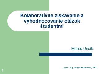 Kolaboratívne získavanie a vyhodnocovanie otázok študentmi