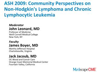 ASH 2009: Community Perspectives on Non-Hodgkins Lymphoma and Chronic Lymphocytic Leukemia