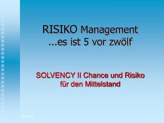 RISIKO  Management ...es ist 5 vor zwölf