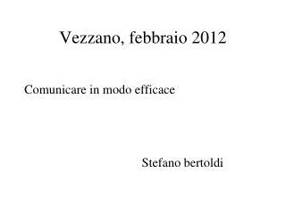 Vezzano, febbraio 2012