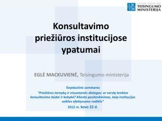 Konsultavimo  priežiūros  institucijose  ypatumai