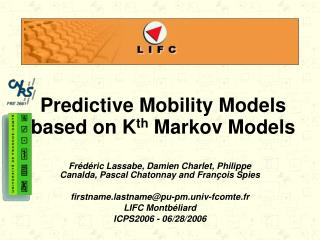 Predictive Mobility Models based on K th  Markov Models