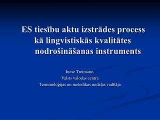 ES tiesību aktu izstrādes process      kā lingvistiskās kvalitātes nodrošināšanas instruments