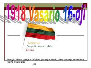 Parengė: Vilniaus Vasilijaus Kačialovo gimnazijos lietuvių kalbos mokytoja metodininkė