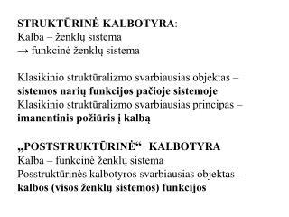 STRUKTŪRINĖ KALBOTYRA : Kalba – ženklų sistema  → funkcinė ženklų sistema