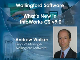 Wallingford Software What's New in  InfoWorks CS v9.0