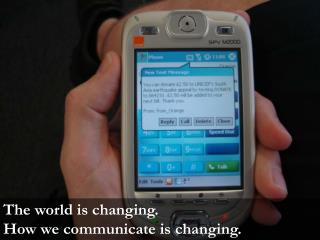 The world is changing. How we communicate is changing.