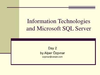 Information Technologies and Microsoft SQL Server