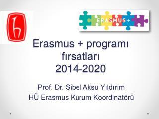 Erasmus  + programı fırsatları 2014-2020