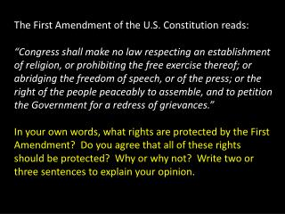 The First Amendment of the U.S. Constitution reads: