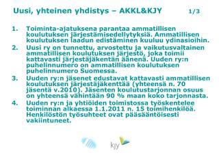 Uusi, yhteinen yhdistys – AKKL&KJY 1/3