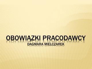 Obowiązki pracodawcy Dagmara Mielczarek
