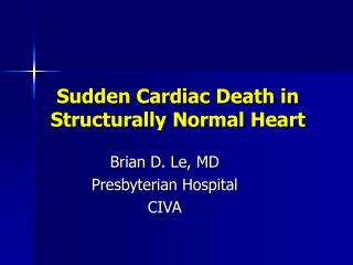 Sudden Cardiac Death in Structurally Normal Heart