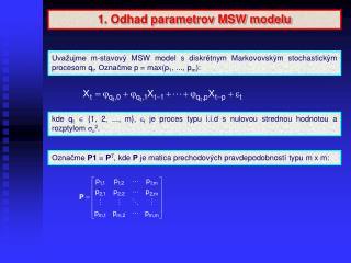 1. Odhad parametrov MSW modelu