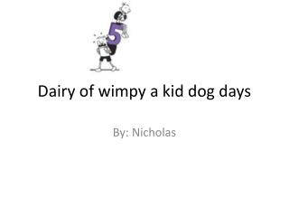 Dairy of wimpy a kid dog days