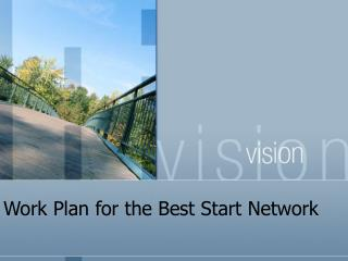 Work Plan for the Best Start Network