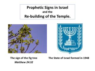 Prophetic Signs in Israel  and the Re-building of the Temple.