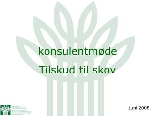 konsulentmøde Tilskud til skov