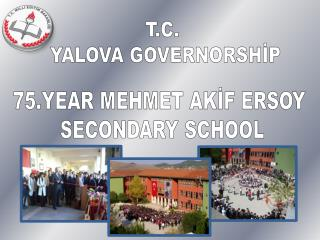 75.YEAR MEHMET AKİF ERSOY  SECONDARY SCHOOL