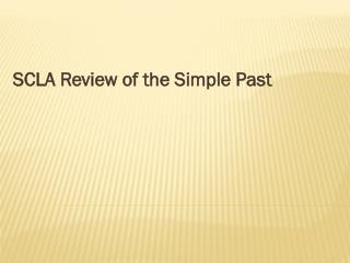 SCLA Review of the Simple Past