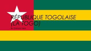 République Togolaise  (La Togo)