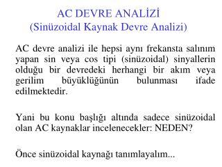 AC  DEVRE ANALİZİ ( Sin üzoidal Kaynak Devre Analizi)