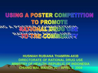 USING A POSTER COMPETITION TO PROMOTE RATIONAL DRUG USE  TO THE COMMUNITY