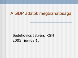 A GDP adatok megbízhatósága