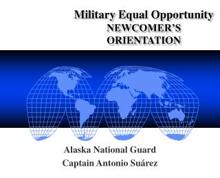 Military Equal Opportunity NEWCOMER'S ORIENTATION